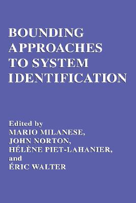 Bounding Approaches to System Identification By Milanese, Mario (EDT)/ Norton, John (EDT)/ Piet-Lahanier, Helene (EDT)/ Walter, Eric (EDT)